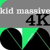 4k by Kid Massive