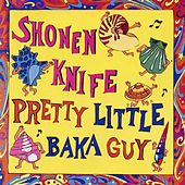 Play & Download Pretty Little Baka Guy by Shonen Knife | Napster