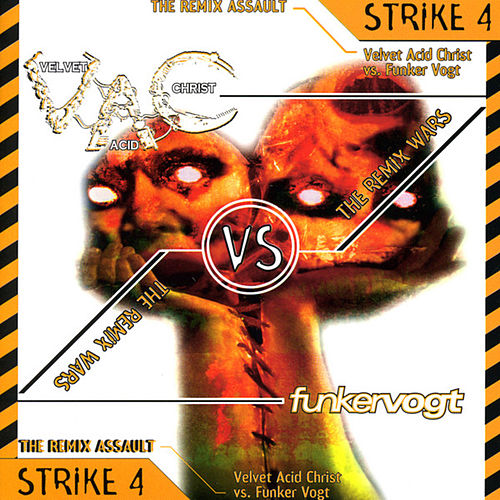 The Remix Wars: Strike 4 by Velvet Acid Christ
