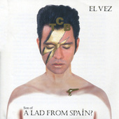 Son Of A Lad From Spain? by El Vez