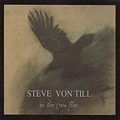 Play & Download As The Crow Flies by Steve Von Till | Napster