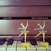 Music for Ballet Class II by Joshua Piper