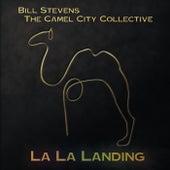 La La Landing by Bill Stevens