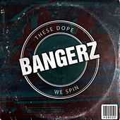 These Dope Bangerz We Spin - EP by Various Artists