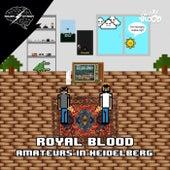 Amateurs In Heidelberg - Single von Royal Blood