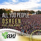 All You People (feat. John Manni) by DJ Osheen