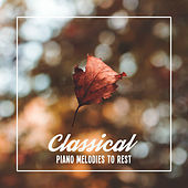 Classical Piano Melodies to Rest by Konzentration Musik Welt