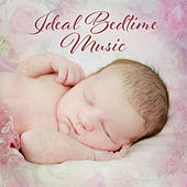 Ideal Bedtime Music by Bedtime Baby