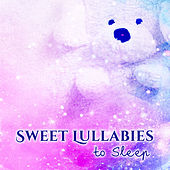 Sweet Lullabies to Sleep by Classical Lullabies
