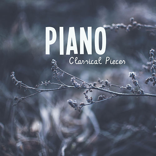 Piano Classical Pieces de The Best Relaxing Music Academy