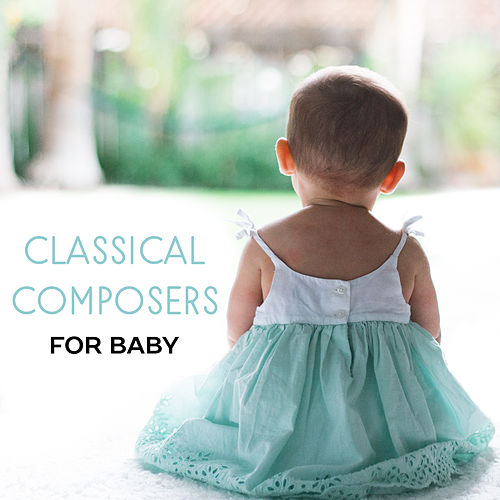 Classical Composers for Baby by Peaceful Music Baby Club