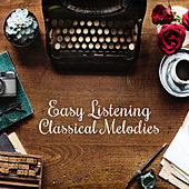 Easy Listening Classical Melodies by Relaxing Piano Music Guys