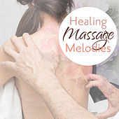 Healing Massage Melodies by New Age