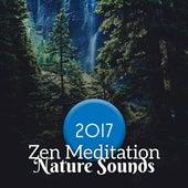 2017 Zen Meditation Nature Sounds by Lullabies for Deep Meditation