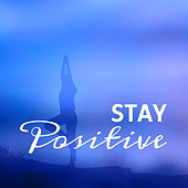 Stay Positive by Meditation Awareness
