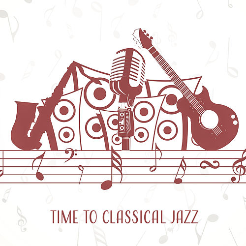 Time to Classical Jazz – Soothing Sounds to Rest, Piano Music, Pure Sleep, Calm Down, Jazz After Work by The Relaxation