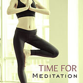 Time for Meditation – Buddha Lounge, Spiritual Relaxation, Sounds for Inner Calmness, Mind Peace by Relax - Meditate - Sleep