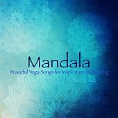 Mandala – Peaceful Yoga Songs for Inspiration and Feeling by Various Artists
