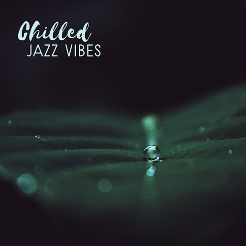 Chilled Jazz Vibes by Soft Jazz