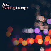 Jazz Evening Lounge by Relaxing Jazz Music