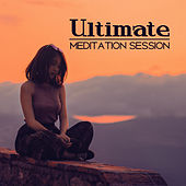 Ultimate Meditation Session – Yoga Music, Deep Meditation, Pure Relaxation, Zen, Ckakra, Kundalini by Meditation Awareness