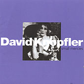 Play & Download Small Mercies by David Knopfler | Napster