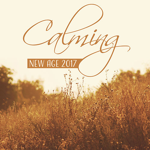 Calming New Age 2017 – Serenity Nature Sounds, Relaxing Music, Relief Stress, Zen by Native American Flute