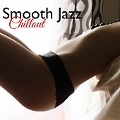 Smooth Jazz Chillout – Sax & Piano Sexual Jazz Music for the Night by Various Artists