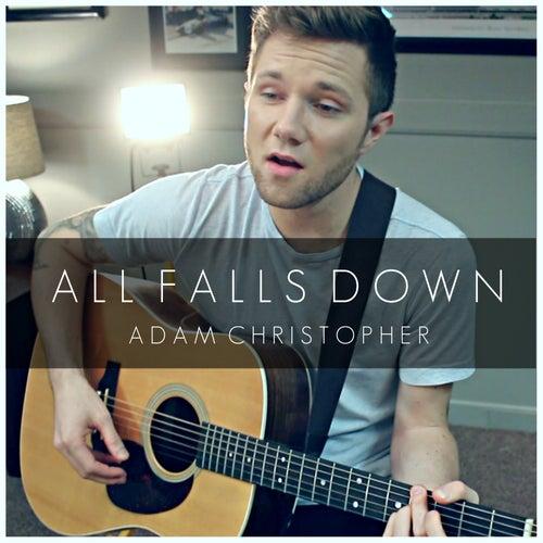 All Falls Down (Acoustic) von Adam Christopher