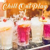 Chill Out Play by The Cocktail Lounge Players