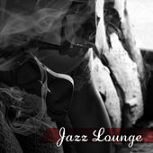 Jazz Lounge – Romantic Music for Lovers, Sexy Jazz, Melodies for Two, Deep Relax, Mellow Jazz by Relaxing Instrumental Jazz Ensemble