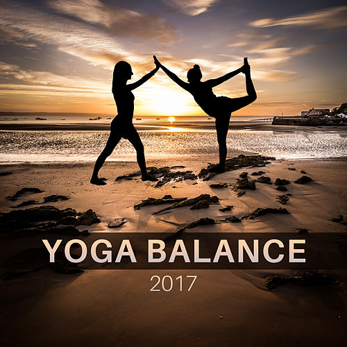 Yoga Balance 2017  – Music for Meditation, Yoga 2017, Zen, Healing Mantra, Mindfulness by Kundalini: Yoga, Meditation, Relaxation