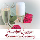 Peaceful Jazz for Romantic Evening – Soft Music to Relax, Easy Listening, Peaceful Songs, Romantic Jazz by Soft Jazz