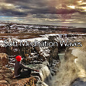 Soft Meditation Waves – Calming Sounds to Relax, Inner Calmness, Relax Your Mind, Buddha Lounge, Meditation Melodies by Buddha Lounge