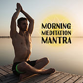 Morning Meditation Mantra by New Age