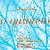 O Quinteto (feat. Ivan Vilela, Vitor Loureiro, Walmir Gil & Raiff Dantas Barreto) by Ulisses Rocha