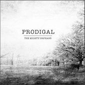 Prodigal by The Mighty Orphans