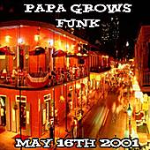 Play & Download 05-16-01 - House of Blues - New Orleans, LA by Papa Grows Funk | Napster