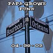 Play & Download 04-29-02 - Set I - Maple Leaf Bar - New Orleans, LA by Papa Grows Funk | Napster