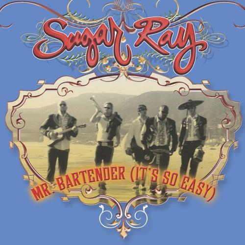 Mr. Bartender (It's So Easy) by Sugar Ray