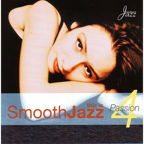 This Is Smooth Jazz 4 by Various Artists