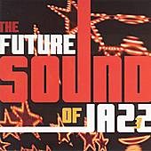 Play & Download The Future Sound Of Jazz, Vol. 3 by Various Artists | Napster