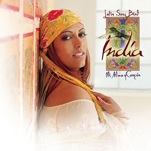 Latin Songbird: Mi Alma Y Corazon by India