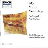 Play & Download My Own Country: The Songs of Peter Warlock by Ruth Golden | Napster