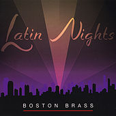 Latin Nights by Boston Brass