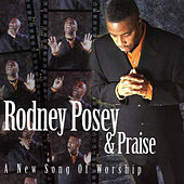 A New Song of Worship by Rodney Posey