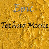 Epic Techno Music - EP by Various Artists