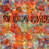 Top Autumn Dubstep - EP by Various Artists