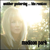 Another Yesterday :: THE REMIXES by Madison Park
