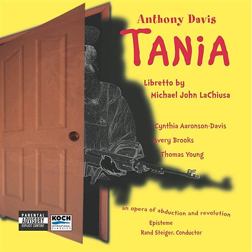 Play & Download Davis: Tania - Opera In 20 Scenes (Sung In English) by Anthony Davis | Napster